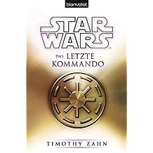 Star Wars™ Das letzte Kommando (Die Thrawn-Trilogie 3)