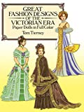 Great Fashion Designs of the Victorian Era Paper Dolls in Full Color Papers Dolls in Full Color (Dover Victorian Paper Dolls)