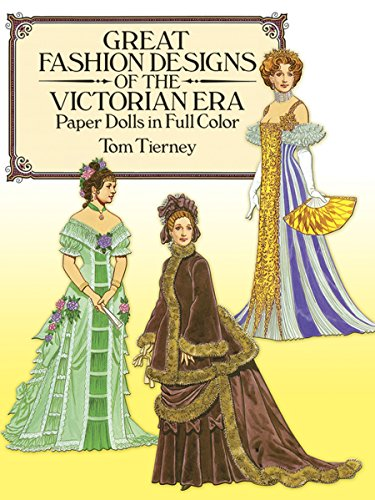 Kostüm Paper Dolls - Great Fashion Designs of the Victorian Era Paper Dolls in Full Color: Papers Dolls in Full Color (Dover Victorian Paper Dolls)