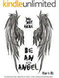 Be an Angel: Your spiritual journey living as a Being of Pure Love and Peace... All about Awakening and leaving the Drama behind... (To Be Book 1)