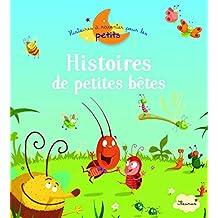 Histoires a raconter pour les petits: Histoires De Petites Bêtes