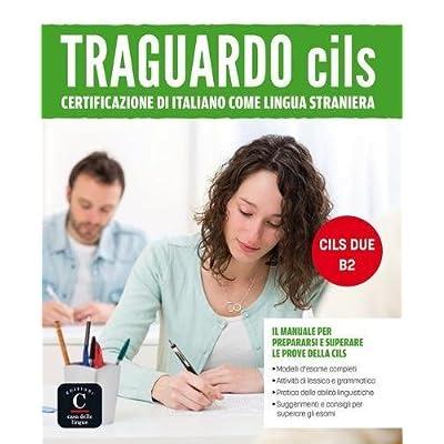 Traguardo CILS B2 : Certificazione di italiano como lingua straniera (1CD audio MP3)