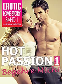 Hot Passion 1: Begehre mich! (Billionaire Dream Series)