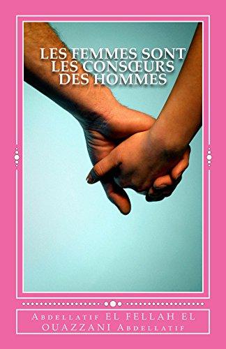 Les Femmes  sont les consœurs    des Hommes par Abdellatif EL FELLAH EL OUAZZANI Abdellatif