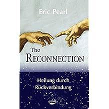 Reconnection: Heilung durch Rückverbindung (German Edition)