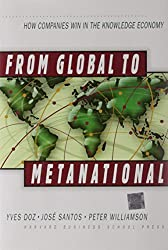 From Global to Metanational: How Companies Win in the Knowledge Economy by Yves L. Doz (2001-11-15)