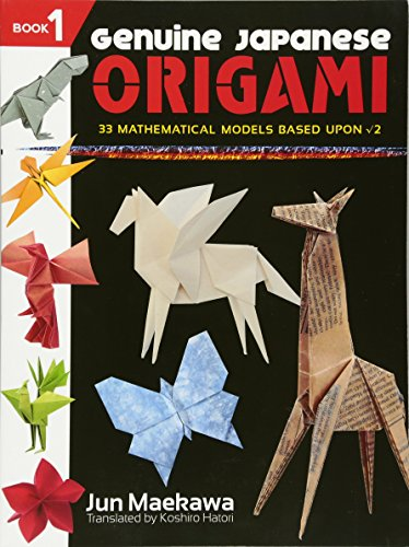 Genuine Japanese Origami : 33 Mathematical Models Based Upon Square Root of 2