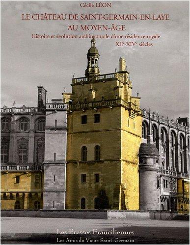 le-chteau-de-saint-germain-en-laye-au-moyen-age-histoire-et-volution-architecturale-d-39-une-rsidence-royale-xiie-xive-sicles
