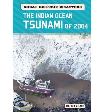 [( The Indian Ocean Tsunami of 2004 )] [by: William W. Lace] [Apr-2008]