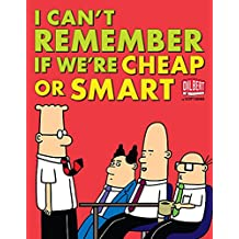 I Can't Remember If We're Cheap or Smart (Dilbert)
