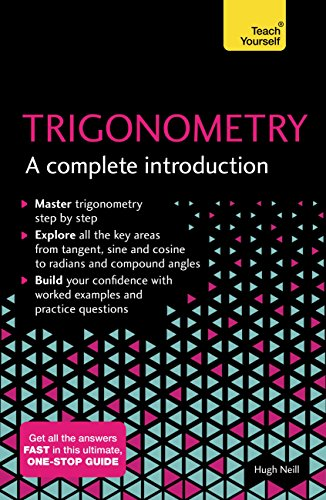 Trigonometry: A Complete Introduction: The Easy Way to Learn Trig (Teach Yourself) (English Edition)