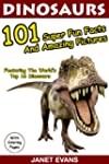 Dinosaurs 101 Super Fun Facts And Ama...