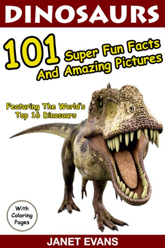 Serie Flip-top - (Dinosaurs 101 Super Fun Facts And Amazing Pictures (Featuring The World's Top 16 Dinosaurs With Coloring Pages) (English Edition))