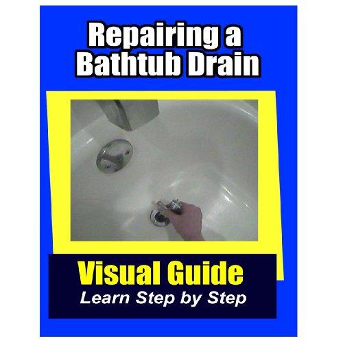 Repairing a Bathtub Drain (English Edition)