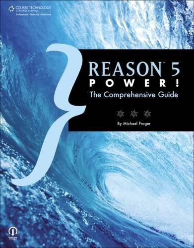 Reason 5 Power!: The Comprehensive Guide