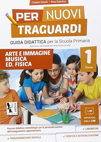 Per nuovi traguardi. Arte e immagini, musica. Per la scuola elementare. Con CD-ROM: 1
