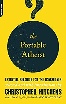 The Portable Atheist: Essential Readings for the Nonbeliever von [Hitchens, Christopher]