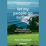 Let My People Go Surfing: The Education of a Reluctant Businessman - Including 10 More Years of Business Unusual