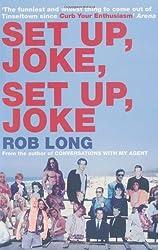 Set Up, Joke, Set Up, Joke by Rob Long (2007-03-19)