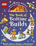 The LEGO Book of Bedtime Builds: With Bricks to Build 8 Mini...