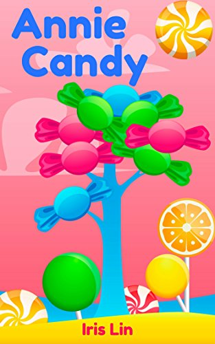 Books for Kids: Annie Candy (Friend of Jerry Lollipop) (Children's Books, Kids Books, Bedtime Stories books for Kids age 2-6, Beginner Readers, Fun Time Series) Epub Descargar