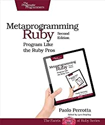 [(Metaprogramming Ruby 2 : Program Like the Ruby Pros)] [By (author) Paolo Perrotta] published on (September, 2014)