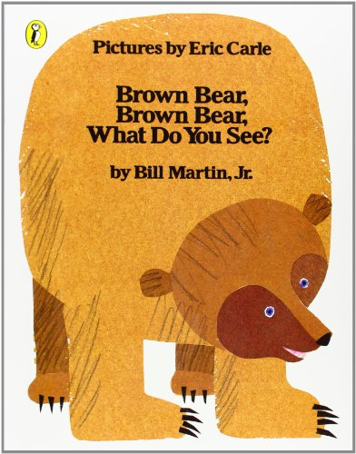Brown Bear, Brown Bear, What Do You See? (Picture Puffin) por Eric Carle