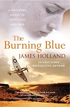 The Burning Blue by [Holland, James]