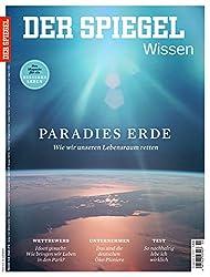 SPIEGEL WISSEN 2/2017: Paradies Erde