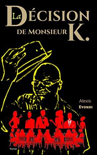 Couverture du livre La Décision de monsieur K.