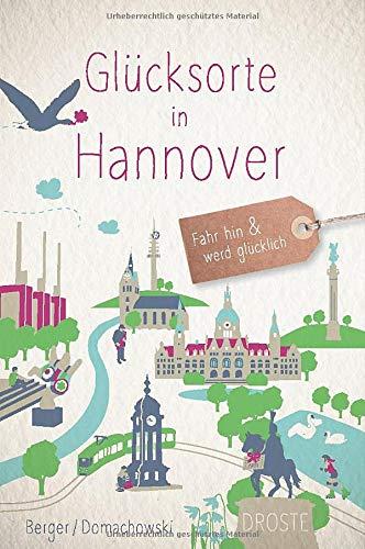 Glücksorte in Hannover: Fahr hin und werd glücklich