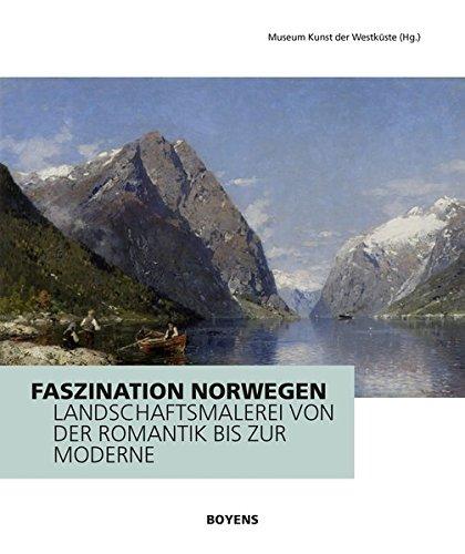 Faszination Norwegen: Landschaftsmalerei von der Romantik bis zur Moderne