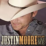 Songtexte von Justin Moore - Outlaws Like Me