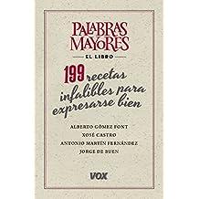 Palabras mayores. 199 recetas infalibles para expresarse bien (Vox - Lengua Española - Manuales Prácticos)