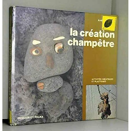 La Création champêtre (Activités créatrices et plastiques)