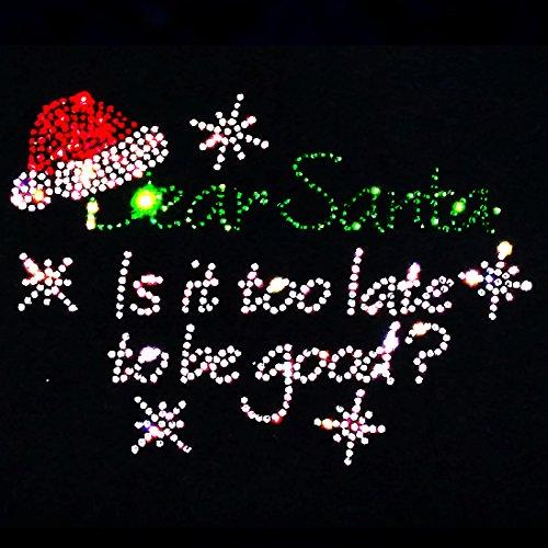 elegantes Fun Shirt Weihnachten Sprüche Dear Santa Is it too late to be good Strass Weiß