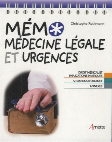 Médecine légale et urgences: Droit médical et implications pratiques. Situations d'urgence. Annexes.