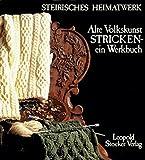 Alte Volkskunst Stricken - ein Werkbuch