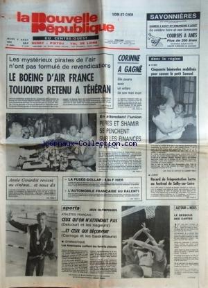 NOUVELLE REPUBLIQUE (LA) [No 12108] du 02/08/1984 - LES PIRATES DE L'AIR N'ONT PAS FORMULE DE REVENDICATIONS - LE BOEING D'AIR FRANCE RETENU A TEHERAN - PERES ET SHAMIR SE PENCHENT SUR LES FINANCES D'ISRAEL - ANNIE GIRARDOT REVIENT AU CINEMA - LES SPORTS - JEUX OLYMPIQUES - 50 BENEVOLES MOBILISES POUR SAUVER LE PETIT SAMUEL FILARDO par Collectif