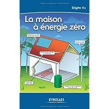 La maison à énergie zéro