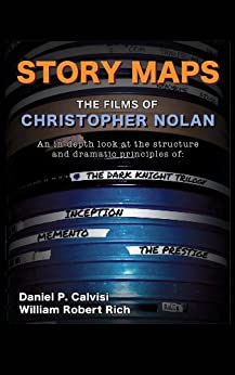 Story Maps: The Films of Christopher Nolan (The Dark Knight Trilogy, Inception, Memento, The Prestige) by [Calvisi, Daniel, Rich, William Robert]