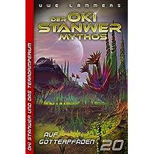 Auf Götterpfaden (Oki Stanwer und das Terrorimperium 20)