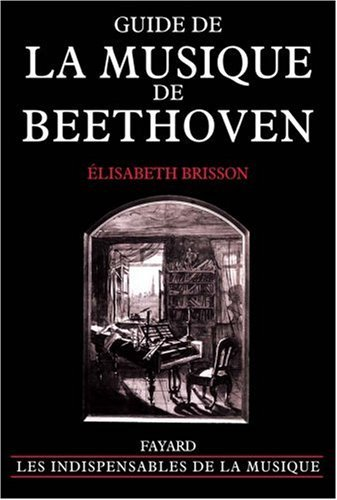 GUIDE DE LA MUSIQUE DE BEETHOVEN by ?LISABETH BRISSON (August 11,2005)
