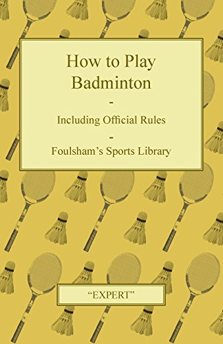 How to Play Badminton - Including Official Rules - Foulsham's Sports Library por Expert