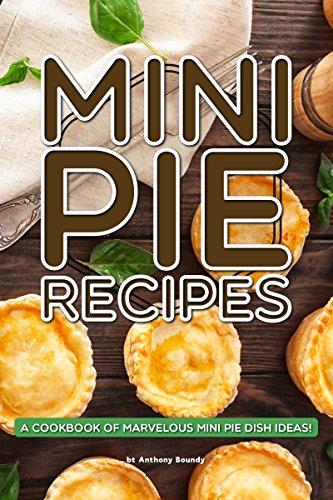 Mini Pie Recipes: A Cookbook of Marvelous Mini Pie Dish Ideas! (English Edition) Mud Pie Dessert