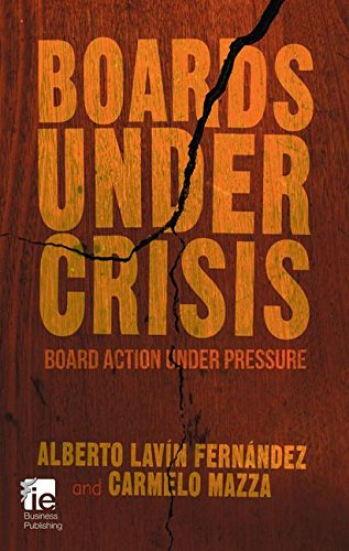 Boards Under Crisis: Board action under pressure (IE Business Publishing)