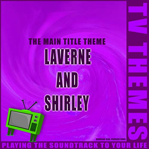 Laverne and Shirley - The Main Title Theme (Tv Themes Laverne Und Shirley)