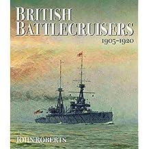 British Battlecruisers: 1905 - 1920