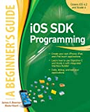 iOS SDK Programming A Beginners Guide (Beginner's Guide) (English Edition)