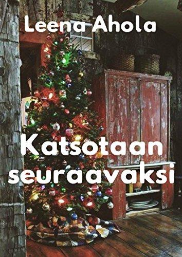 Katsotaan seuraavaksi (Finnish Edition) por Leena Ahola